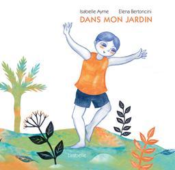 Dans mon jardin : kamishibaï | Ayme, Isabelle (1968-....). Auteur