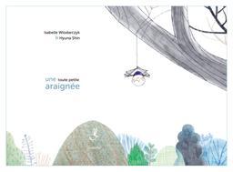 Toute petite araignée (Une) : kamishibaï | Wlodarczyk, Isabelle (1974-....). Auteur