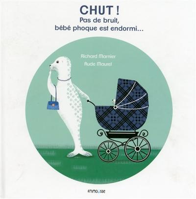 visuel livre Chut pas de bruit bébé phoque est endormi